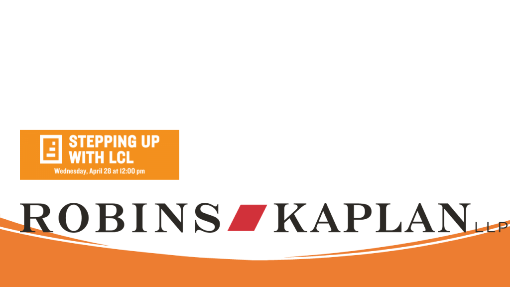 Stepping Up for Well-Being Gold Sponsor: Robins Kaplan